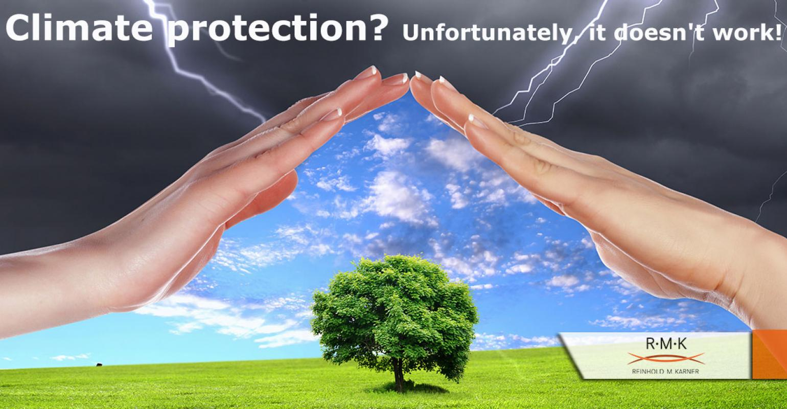 Climate protection? Unfortunately, it doesn't work!