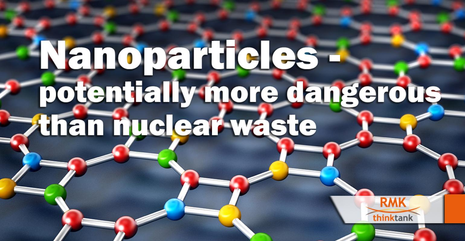 Nanoparticles – potentially more dangerous than nuclear waste